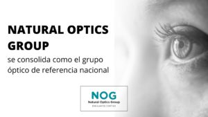Natural Optics Group se consolida como grupo óptico de referencia nacional